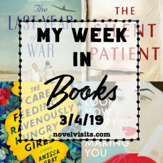 Novel Visits' My Week in Books for 3/4/19
