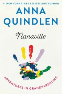 Novel Visits Spring Preview 2019 - Nanaville by Anna Quindlen