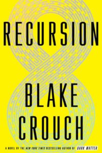 Novel Visits Spring Preview 2019 - Recursion by Blake Crouch