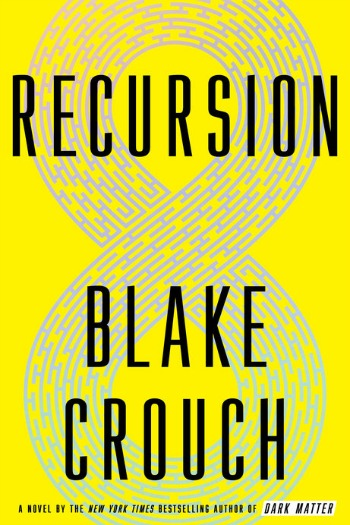 Novel Visits' My Week in Books for 5/20/19: Likely to read Next - Recursion by Blake Crouch