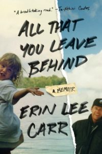 Novel Visits' Clearing the Shelves for April 2019 - All That You Leave Behind by Erin Lee Carr