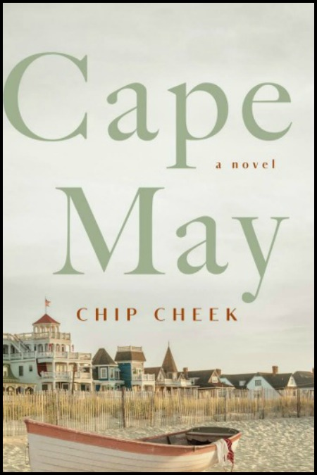 Novel Visits' My Week in Books for 4/29/19: Last Week's Read - Cape May by Chip Cheek