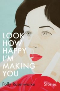 Novel Visits' Clearing the Shelves for April 2019 - Look How Happy I'm Making You by Polly Rosenwaike
