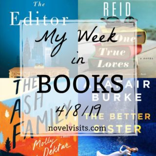 Novel Visits' My Week in Books for 4/8/19