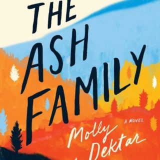 Novel Visits' Review of The Ash Family by Molly Dektar