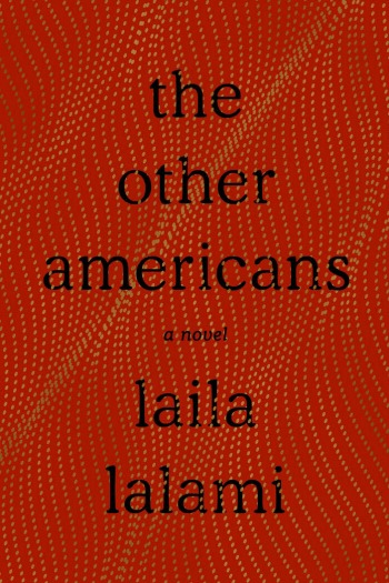 Novel Visits Review of THE OTHER AMERICANS by Laila Lalami