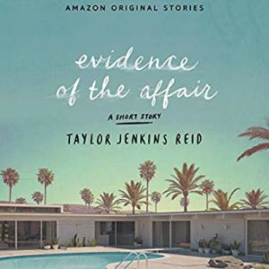 Novel Visits' My Week in Books for 5/6/19: Something More - Evidence of the Affair, a short story by Taylor Jenkins Reid