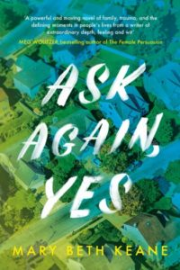 Novel Visits Clearing the Shelves for May 2019 - Ask Again, Yes by Mary Beth Keane