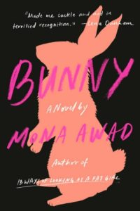 Novel Visits 2019 Summer Preview - Bunny by Mona Awad