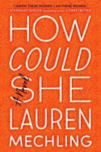 Novel Visits 2019 Summer Preview - How Could She by Lauren Mechling