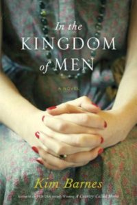 Novel Visits: Beach Bag Books - In the Kingdom of Men by Kim Barnes