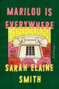 Novel Visits 2019 Summer Preview - Marilou is Everywhere by Sara Elaine Smith