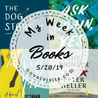 Novel Visits' My Week in Books for 5/20/19