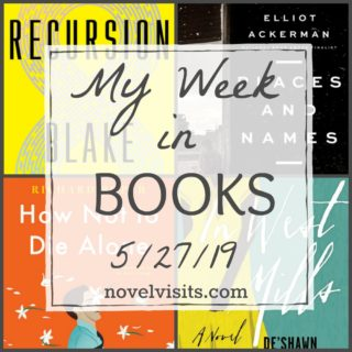 Novel Visits' My Week in Books for 5/27/19