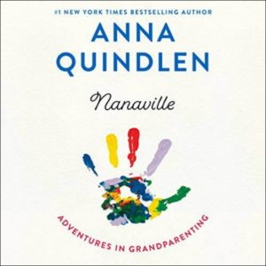 Novel Visits Audiobook Reviews: Nanaville by Anna Quindlen