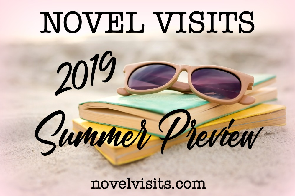 Novel Visits 2019 Summer Preview - A glimpse of the summer releases I'm most looking forward to this year.