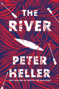 Novel Visits Best Books of 2019 - The River by Peter Heller