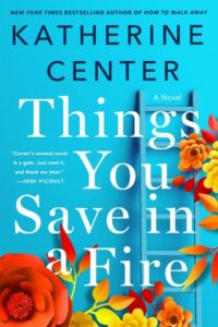 Novel Visits 2019 Summer Preview - Things You Save in the Fire by Katherine Center