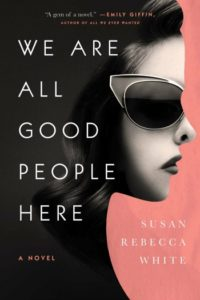 Novel Visits 2019 Summer Preview - We Are All Good People Here by Susan Rebecca White