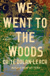 Novel Visits 2019 Summer Preview - We Went to the Woods by Caite Dolan-Leach
