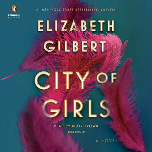 Novel Visits Audiobook Review of City of Girls by Elizabeth Gilbert