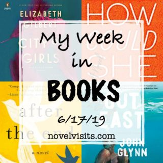 Novel Visits' My Week in Books for 6/17/19