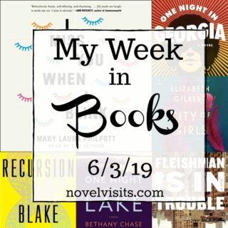 Novel Visits' My Week in Books for 6/3/19