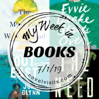 Novel Visits' My Week in Books for 7/1/19