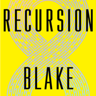 Novel Visits Review of Recursion by Blake Crouch