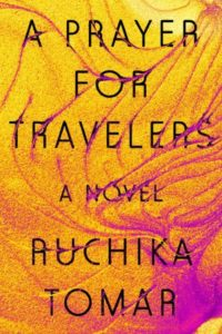 Novel Visits Best Books of 2019 - A Preayer for Travelers by Ruchika Tomar