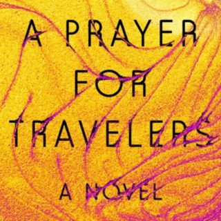Novel Visits' Review of A Prayer for Travelers by Ruchika Tomar