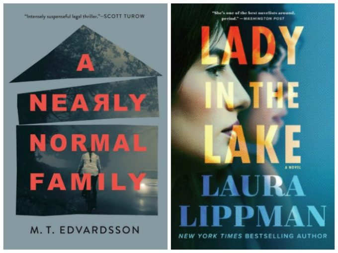 A Nearly Normal Family by M.T. Edvardsson and Lady in the Lake by Laura Lippman
