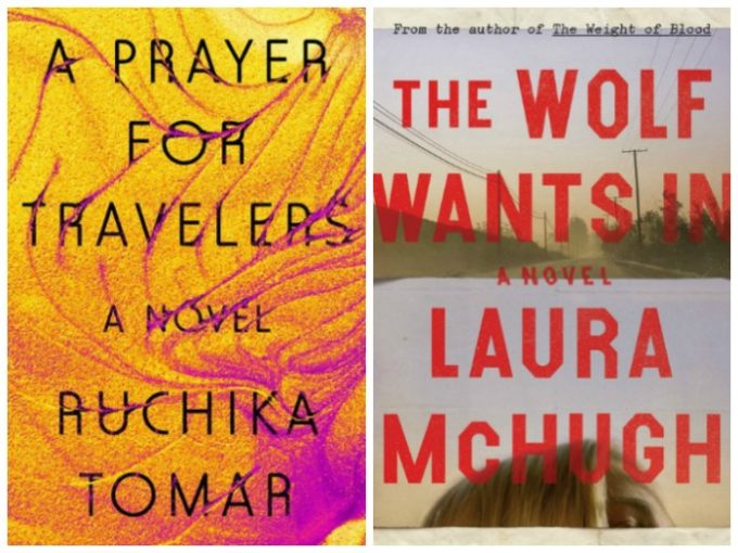 A Prayer for Travelers by Ruchika Tomar and The Wolf Wants in by Laura McHugh