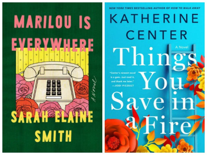 Marilou is Everywhere by Sarah Elaine Smith and Things You Save in a Fire by Katherine Center