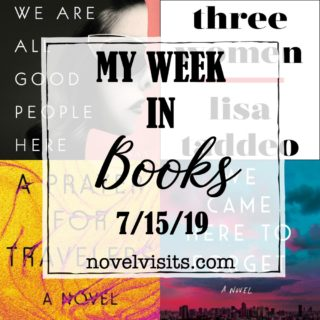 Novel Visits' My Week in Books for 7/15/19