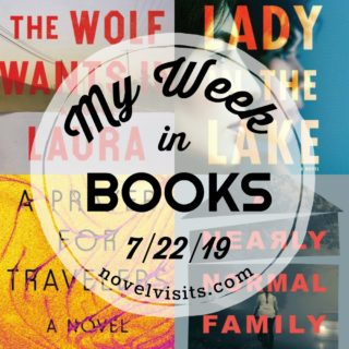 Novel Visits' My Week in Books for 7/22/19