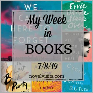 Novel Visits' My Week in Books for 7/8/19