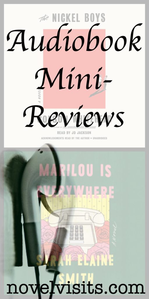 Novel Visits' Audiobook Mini-Reviews - The Nickel Boys by Colson Whitehead and Marilou Is Everywhere by Sarah Elaine Smith