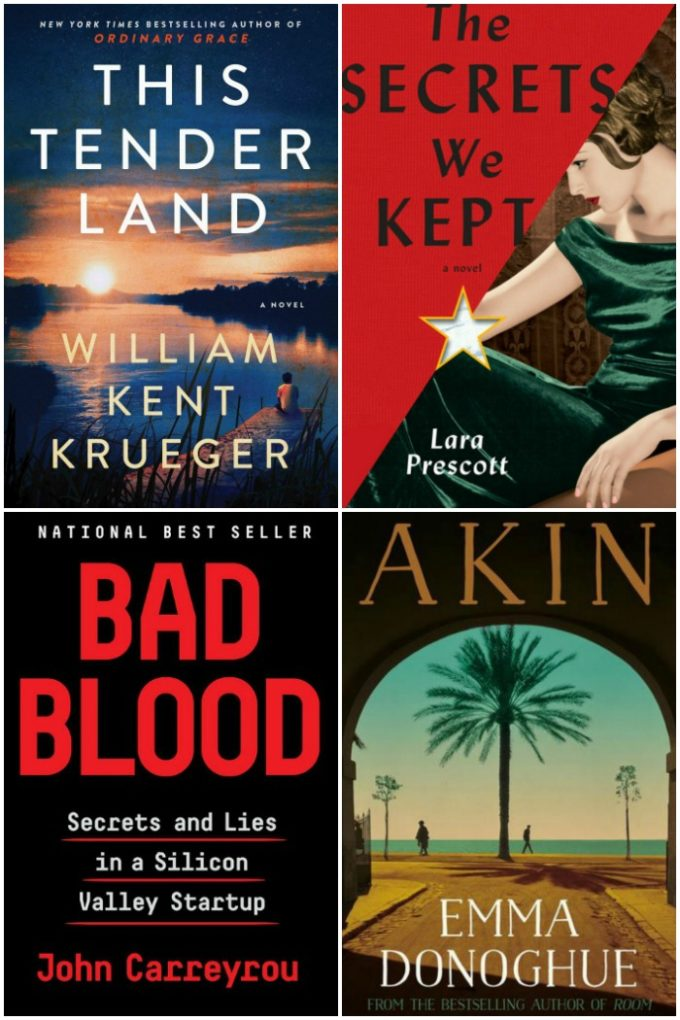 This Tender Land by William Kent Krueger, The Secrets We Kept by Lara Prescott, Bad Blood by John Carreyrou and Akin by Emma Donoghue