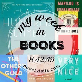 Novel Visits' My Week in Books for 8/12/19