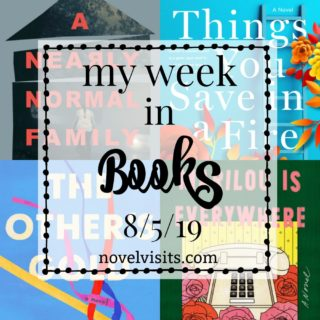 Novel Visits' My Week in Books for 8/5/19