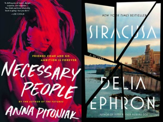 Necessary People by Anna Pitoniak and Siracusa by Delia Ephron