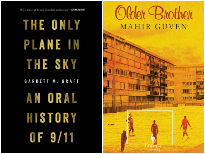 The Only Plane in the Sky by Garrett M. Graff and Older Brother by Mahir Guven