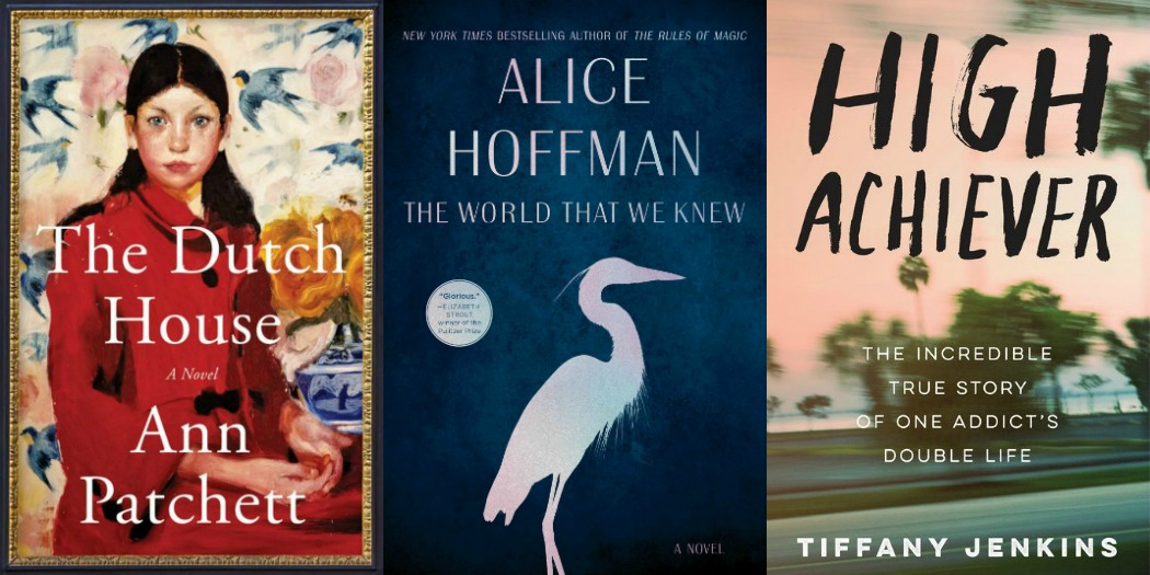 The Dutch House by Ann Patchett, The World That We Knew by Alice Hoffman and High Achiever by Tiffany Jenkins