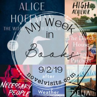 Novel Visits' My Week in Books for 9/2/19