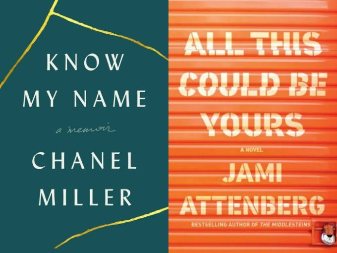 Know My Name by Chanel Miller and All This Could Be Yours by Jami Attenberg