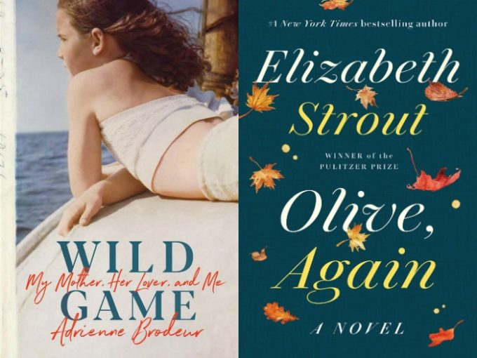 Wild Game by Adrienne Brodeur and Olive, Again by Elizabeth Strout