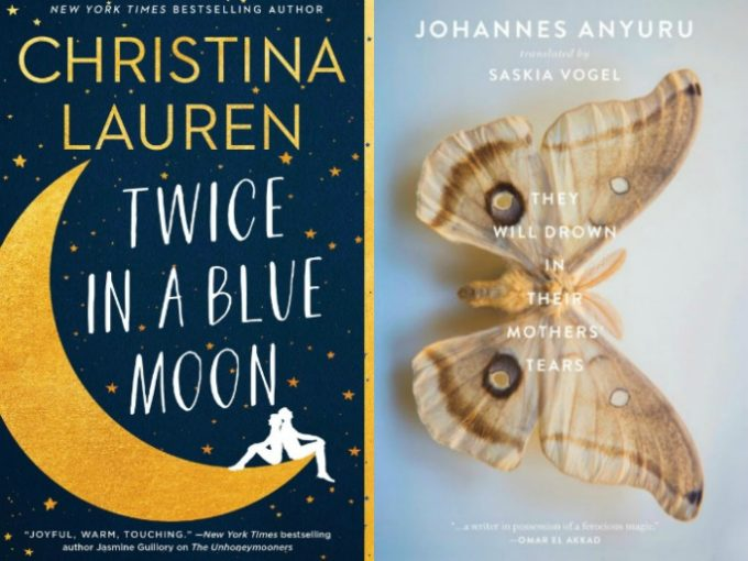 Twice in a Blue Moon by Christina Lauren and They Will Drown in Their Mother's Tears by Johannes Anyuru