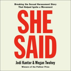 Novel Visits' Audiobook Review of She Said by Jodi Kantor & Megan Twohey