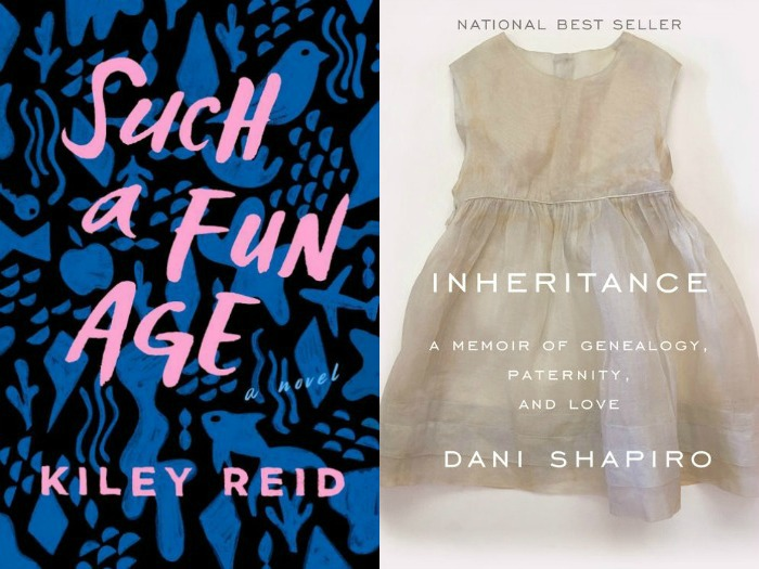 Such a Fun Age by Kiley Reid and Inheritance by Dani Shapiro